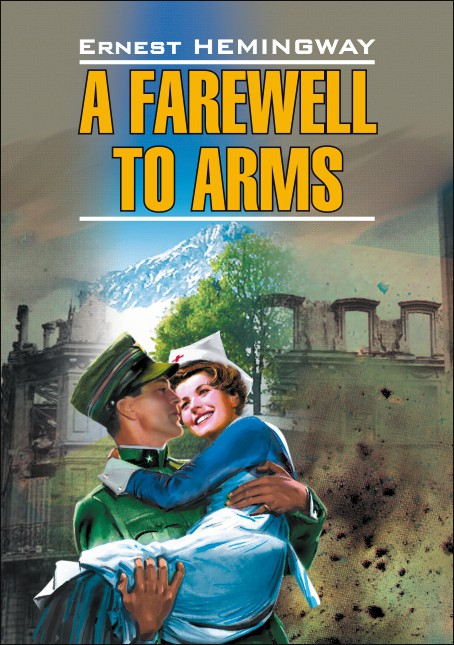 a farewell to arms a Reading group guide reading group guide for a farewell to arms introduction ernest hemingway was born july 21, 1899, in oak park, illinois after graduation from.